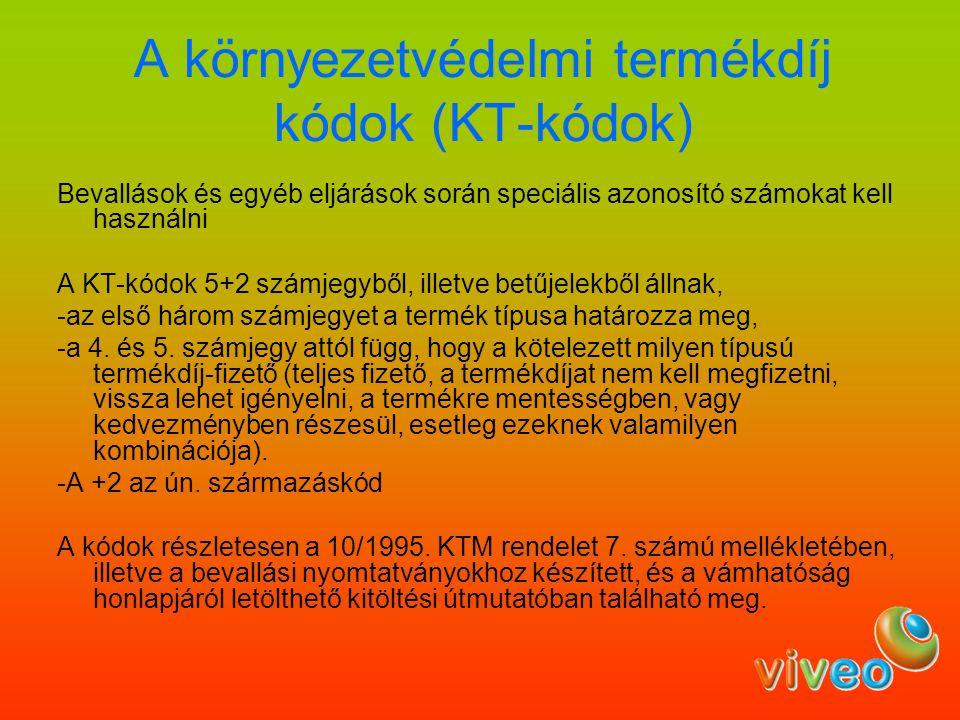 A környezetvédelmi termékdíj kódok (KT-kódok) Bevallások és egyéb eljárások során speciális azonosító számokat kell használni A KT-kódok 5+2 számjegyb