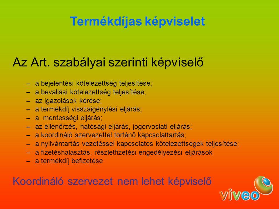 Az Art. szabályai szerinti képviselő –a bejelentési kötelezettség teljesítése; –a bevallási kötelezettség teljesítése; –az igazolások kérése; –a termé