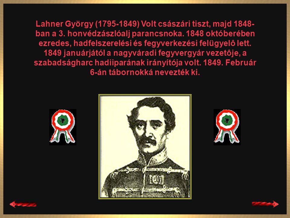 Knézich Károly (1808-1849) Tiszt volt a császári seregben, 1848-ban századosként részt vett a délvidéki harcokban. 1849. Márciusától a fôseregnél a ta
