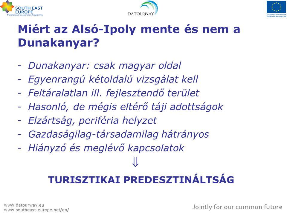 -Dunakanyar: csak magyar oldal -Egyenrangú kétoldalú vizsgálat kell -Feltáralatlan ill.