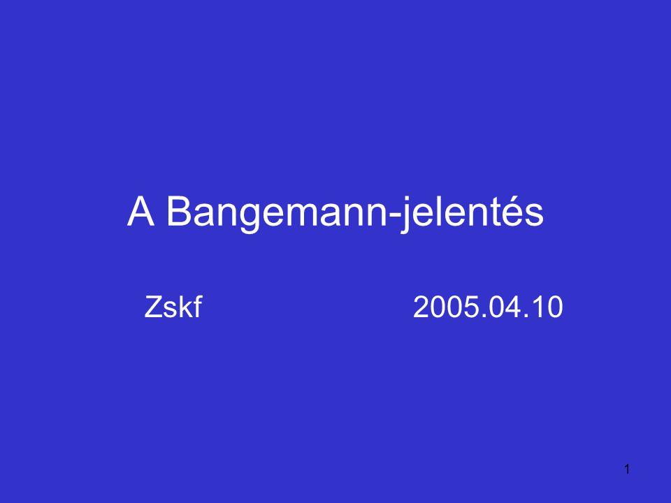 1 A Bangemann-jelentés Zskf2005.04.10