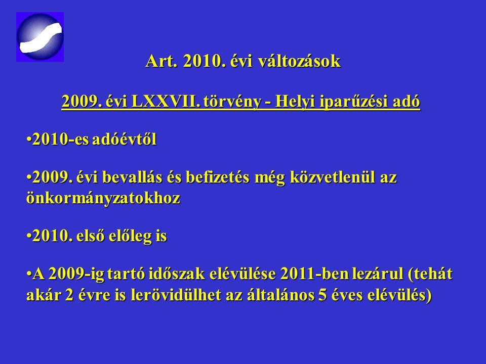 Art. 2009. évi változások Art. 2009. évi változások 2009. II. félév 2009. október 1. – 2009. évi LVI. törvény2009. október 1. – 2009. évi LVI. törvény
