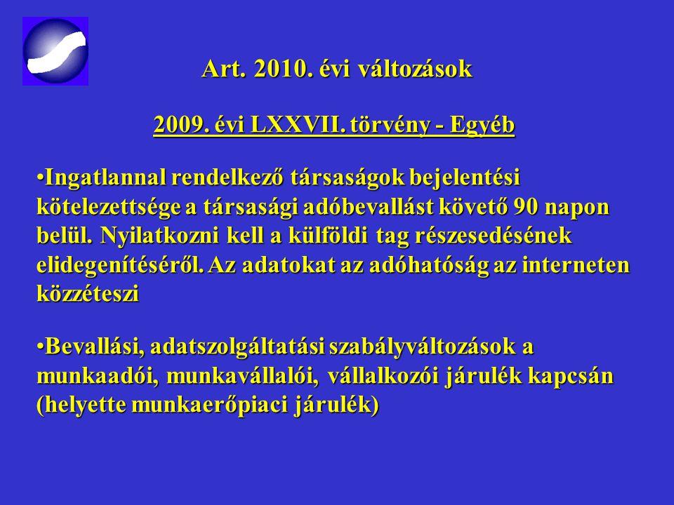 Art. 2010. évi változások Art. 2010. évi változások 2009. évi LXXVII. törvény -Helyi iparűzési adó 2009. évi LXXVII. törvény - Helyi iparűzési adó Önk