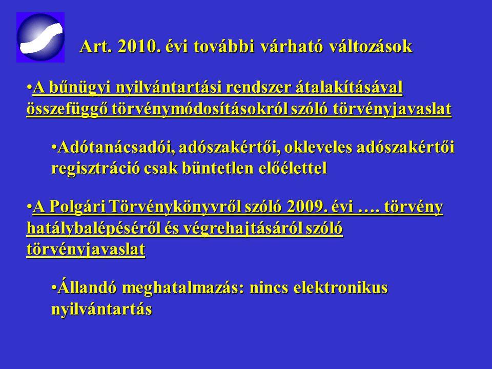 Art. 2010. évi további várható változások Art. 2010. évi további várható változások A Magyar Köztársaság 2010. évi költségvetését megalapozó egyes tör