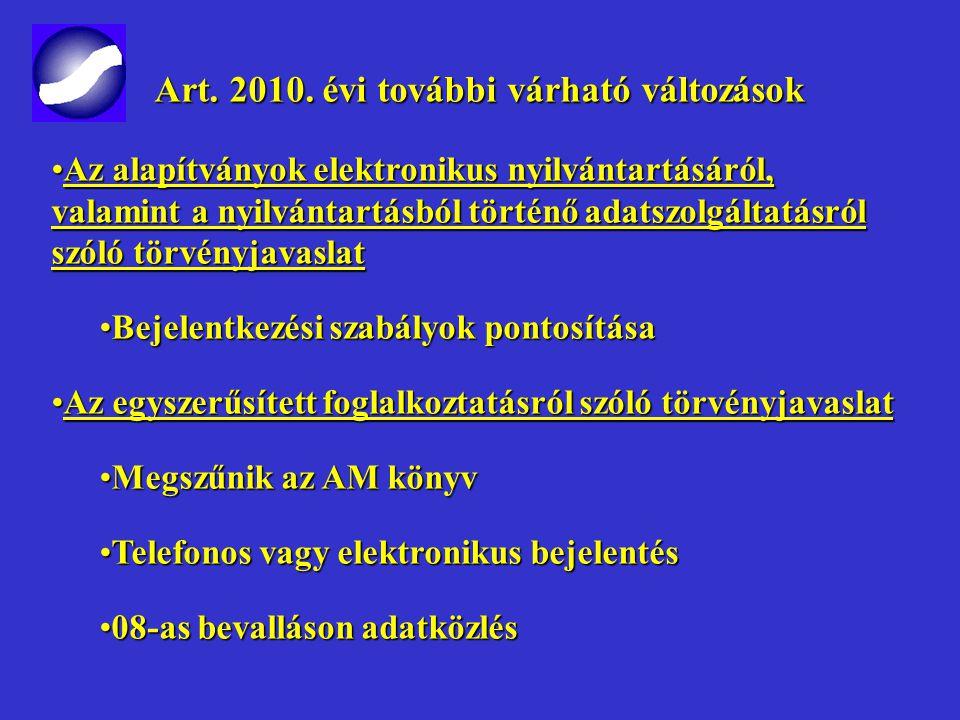 Art. 2010. évi további várható változások Art. 2010. évi további várható változások A bűnügyi nyilvántartási rendszer átalakításával összefüggő törvén
