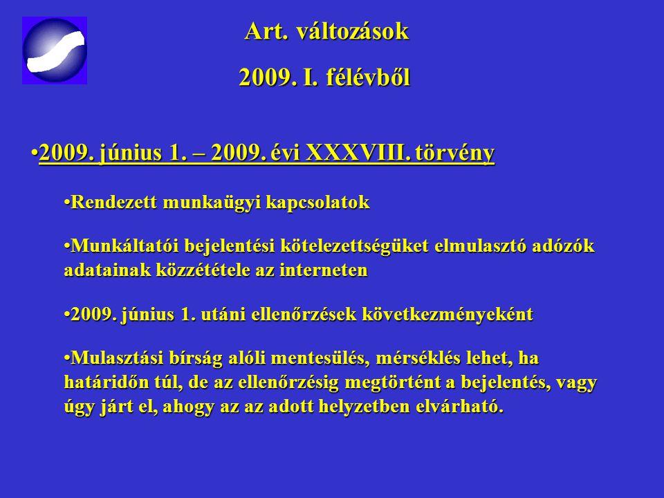 Art.változások Art. változások 2009. I. félévből 2009.