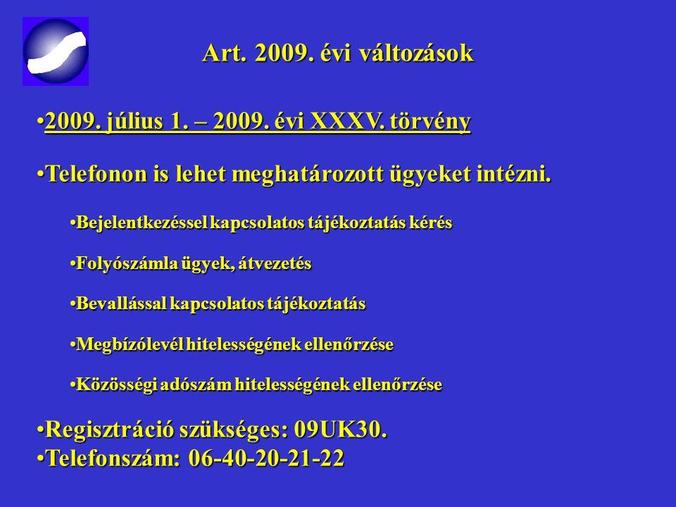 Art. változások Art. változások 2009. I. félévből 2009. június 1. – 2009. évi XXXVIII. törvény2009. június 1. – 2009. évi XXXVIII. törvény Rendezett m