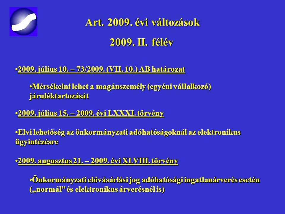 Art.2010. évi változások Art. 2010. évi változások 2009.
