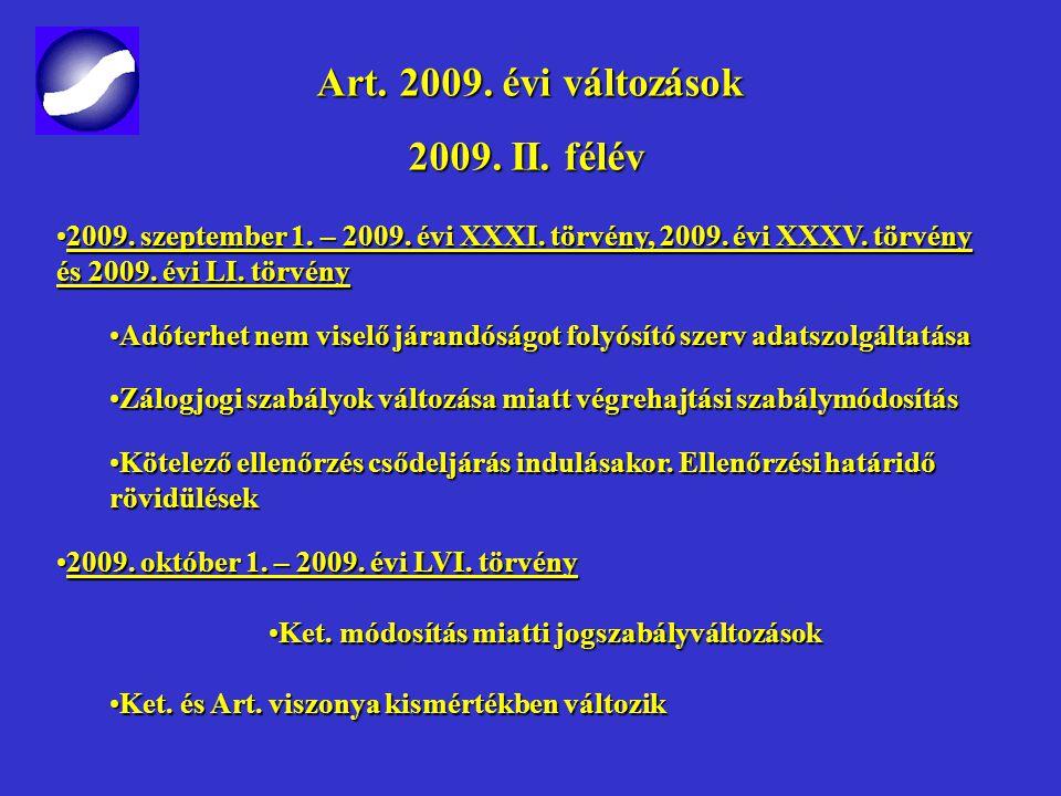 Art.2009. évi változások Art. 2009. évi változások 2009.