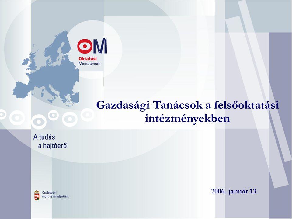Gazdasági Tanácsok a felsőoktatási intézményekben 2006. január 13.