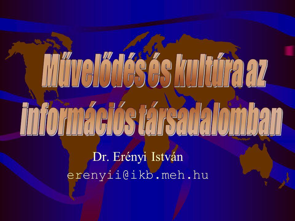 2001.november 13.Erényi: E-Kultúra 200122 Mit jelet ez a társadalom számára.