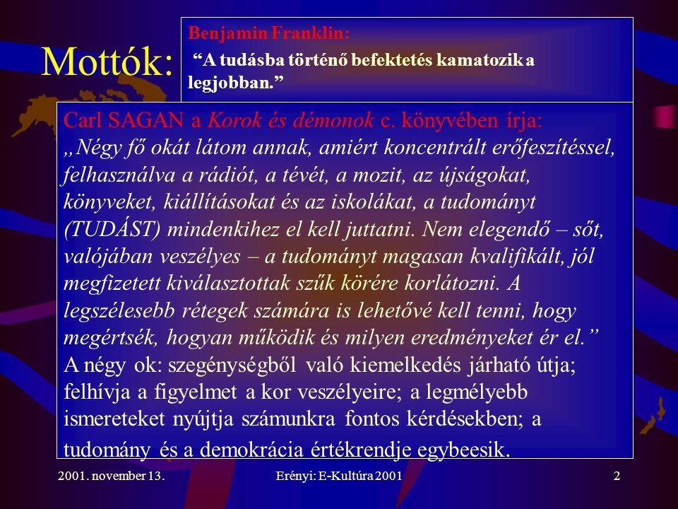 2001. november 13.Erényi: E-Kultúra 20012 Mottók: Carl SAGAN a Korok és démonok c.
