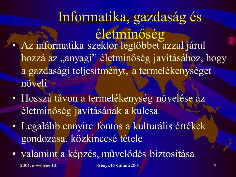 2001. november 13.Erényi: E-Kultúra 200116 Magyarországi programok, felkészülés a tudástársadalomra