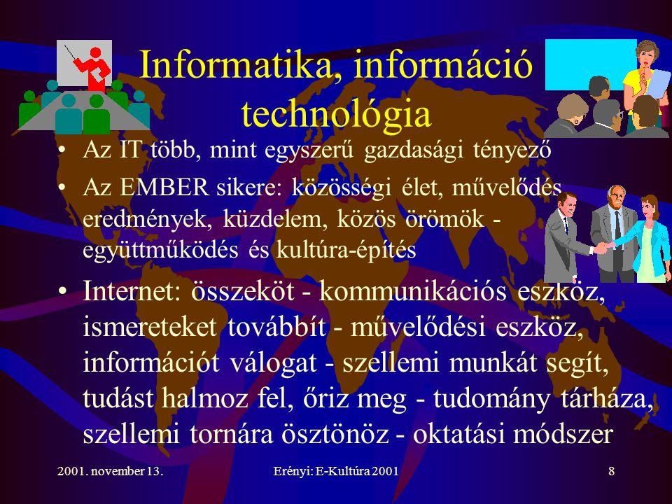 2001. november 13.Erényi: E-Kultúra 200129 Köszönöm a figyelmüket és a meghívást!