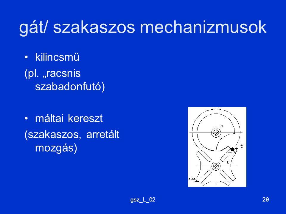 """gsz_L_0229 gát/ szakaszos mechanizmusok kilincsmű (pl. """"racsnis szabadonfutó) máltai kereszt (szakaszos, arretált mozgás)"""