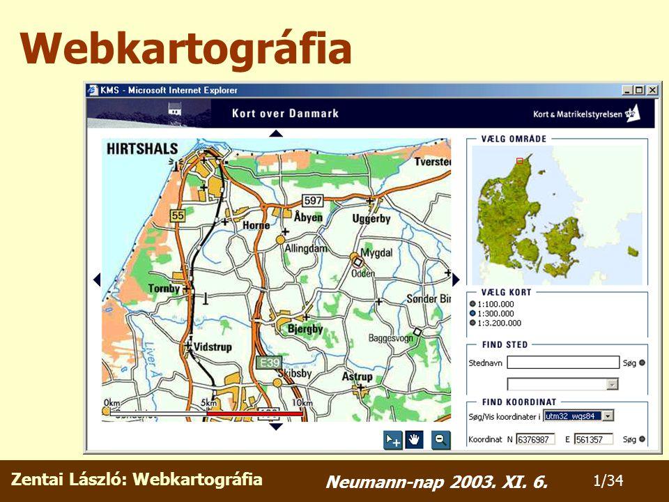 Zentai László: Webkartográfia 1/34 Neumann-nap 2003. XI. 6. Webkartográfia