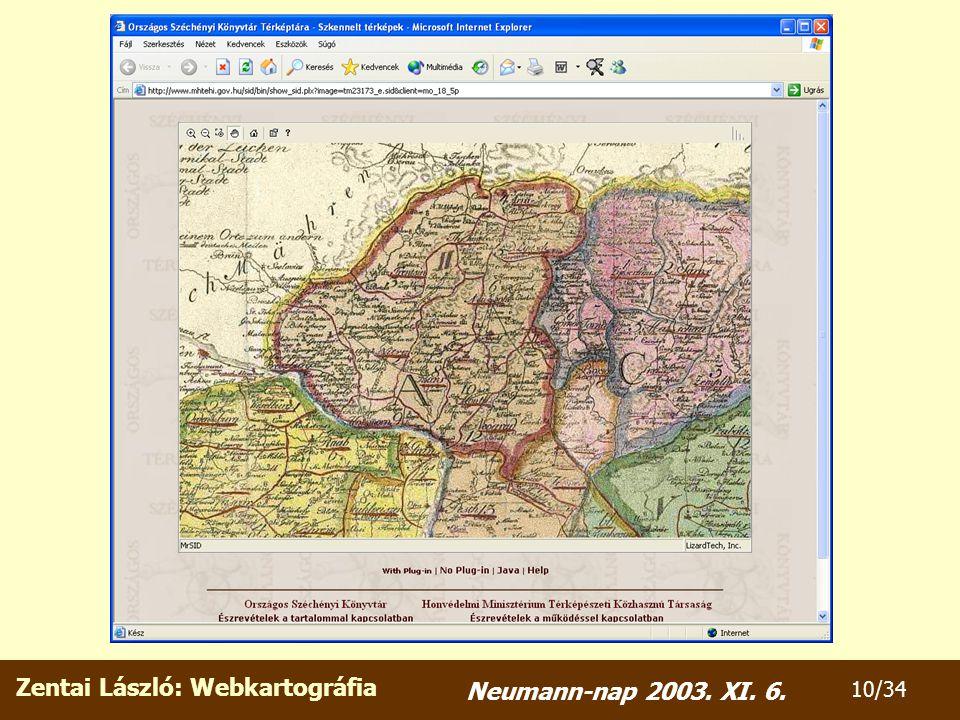 Zentai László: Webkartográfia 10/34 Neumann-nap 2003. XI. 6.