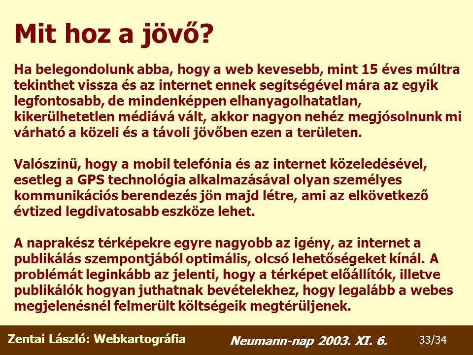Zentai László: Webkartográfia 33/34 Neumann-nap 2003.