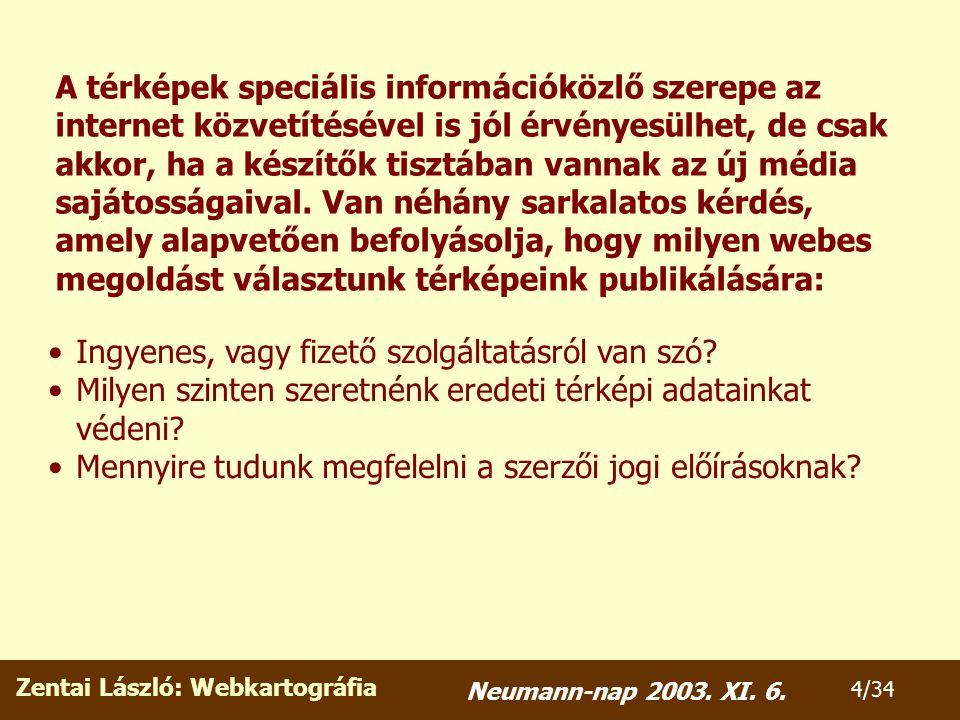 Zentai László: Webkartográfia 25/34 Neumann-nap 2003. XI. 6.