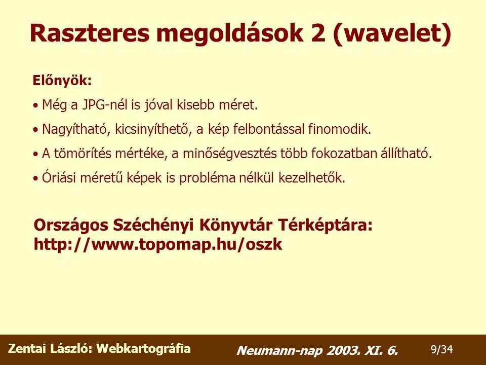 Zentai László: Webkartográfia 30/34 Neumann-nap 2003.