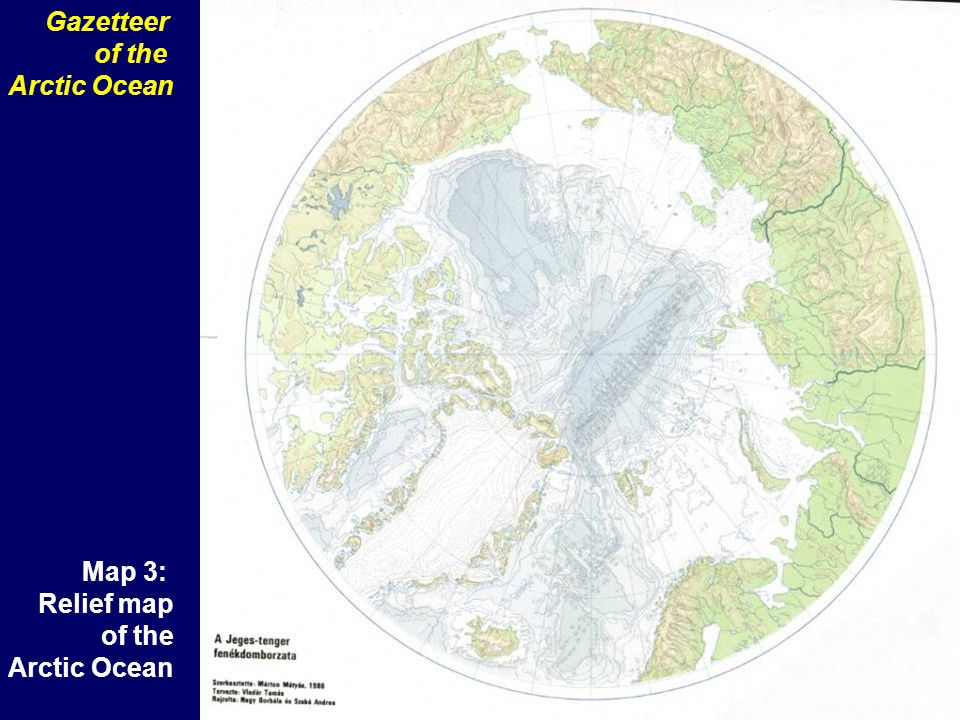 Gazetteer of the Arctic Ocean Map 3: Relief map of the Arctic Ocean