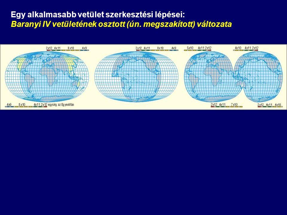 Egy alkalmasabb vetület szerkesztési lépései: Baranyi IV vetületének osztott (ún. megszakított) változata