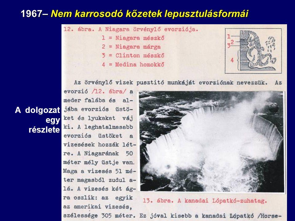 1967– Nem karrosodó kőzetek lepusztulásformái A dolgozat egy részlete