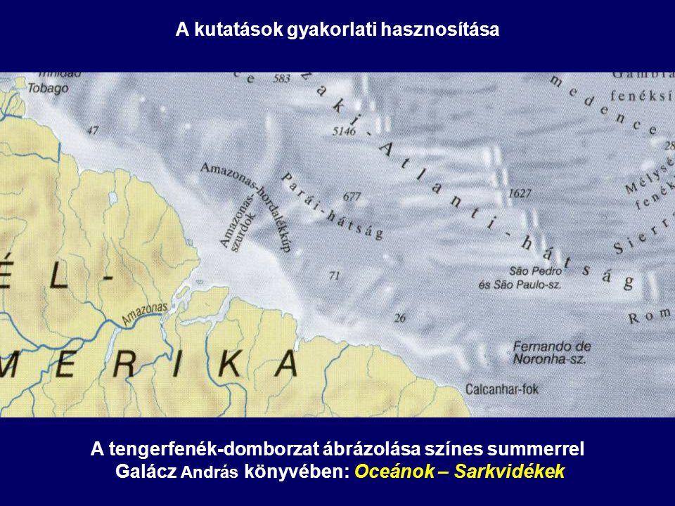 A tengerfenék-domborzat ábrázolása színes summerrel Galácz András könyvében: Oceánok – Sarkvidékek A kutatások gyakorlati hasznosítása