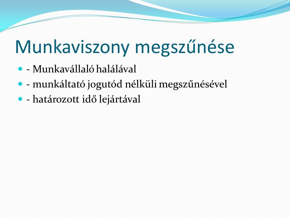 A MUNAKVISZONY MEGSZŰNÉSE ÉS MEGSZÜNTETÉSE 2.II.