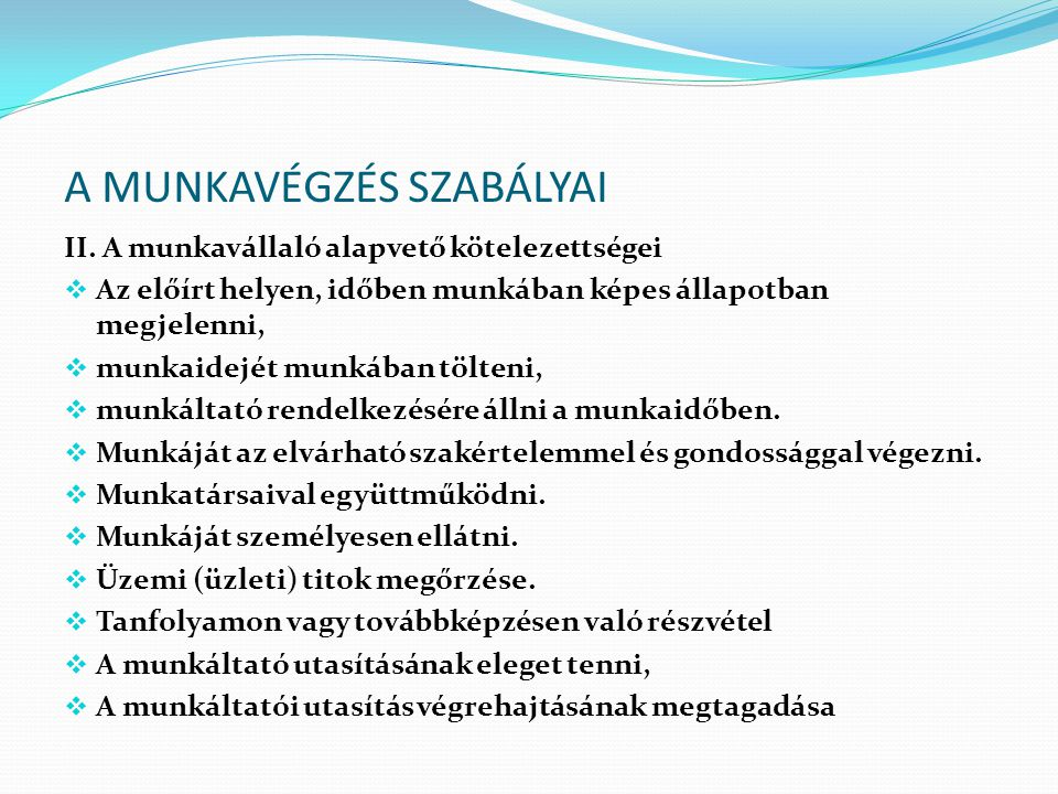 A MUNKAVÉGZÉS SZABÁLYAI III.