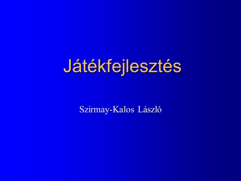 Játékfejlesztés Szirmay-Kalos László