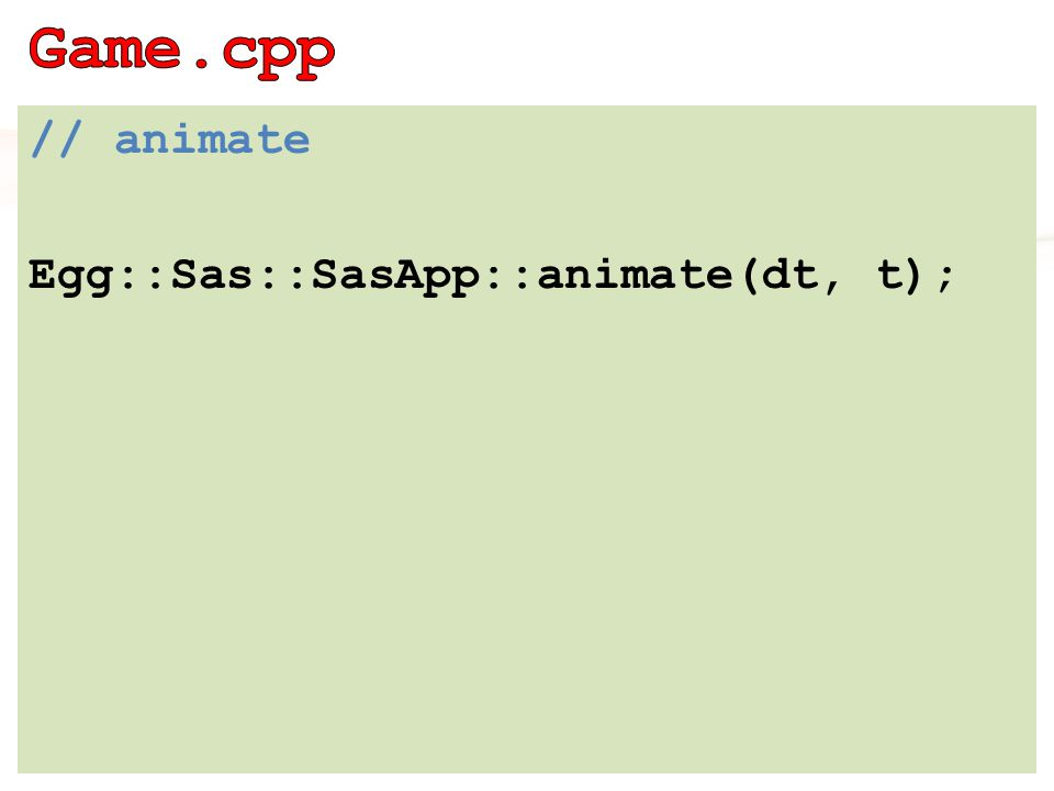 // animate Egg::Sas::SasApp::animate(dt, t);