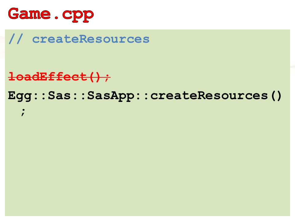 // createResources loadEffect(); Egg::Sas::SasApp::createResources() ;