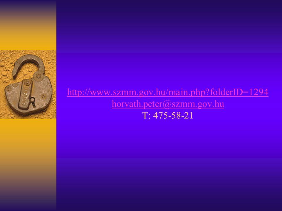 http://www.szmm.gov.hu/main.php folderID=1294 horvath.peter@szmm.gov.hu http://www.szmm.gov.hu/main.php folderID=1294 horvath.peter@szmm.gov.hu T: 475-58-21