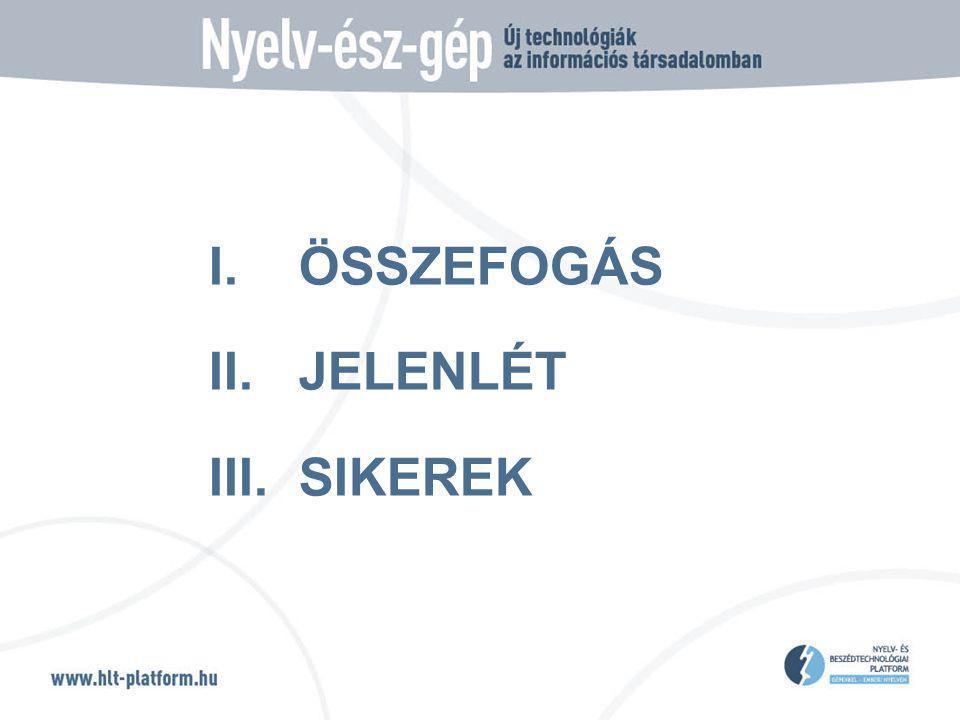 I.ÖSSZEFOGÁS II.JELENLÉT III.SIKEREK