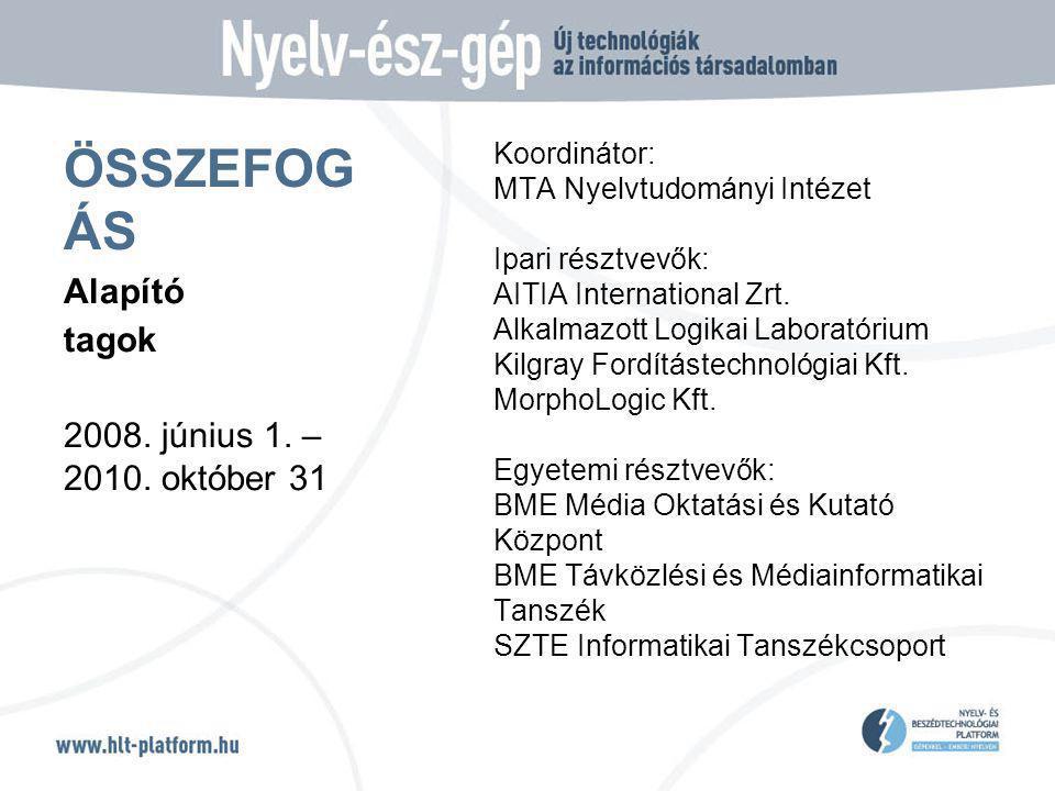 ÖSSZEFOG ÁS Koordinátor: MTA Nyelvtudományi Intézet Ipari résztvevők: AITIA International Zrt.