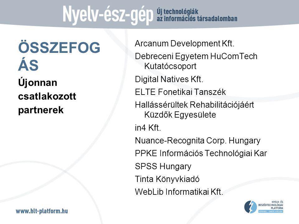 ÖSSZEFOG ÁS Arcanum Development Kft. Debreceni Egyetem HuComTech Kutatócsoport Digital Natives Kft.