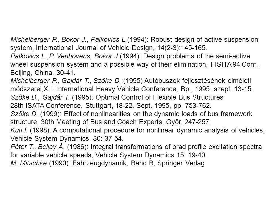 Optimálási feladat megoldásához szükség van:  egy számító eljárásra, amivel a többezer szabadságfokú modell szerkezetdinamikai jellemzői (lengésgyorsulás, igénybevétel, feszültség) gyorsan számíthatók, amiből majd a célfüggvény előállítható  egy kereső algoritmusra a feltételes optimáláshoz