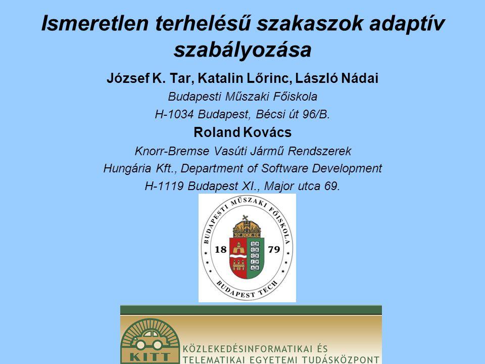Ismeretlen terhelésű szakaszok adaptív szabályozása József K.