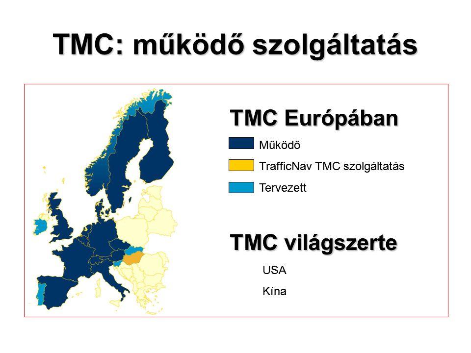 TMC: működő szolgáltatás TMC Európában Működő TrafficNav TMC szolgáltatás Tervezett TMC világszerte USA Kína TMC Európában Működő TrafficNav TMC szolg