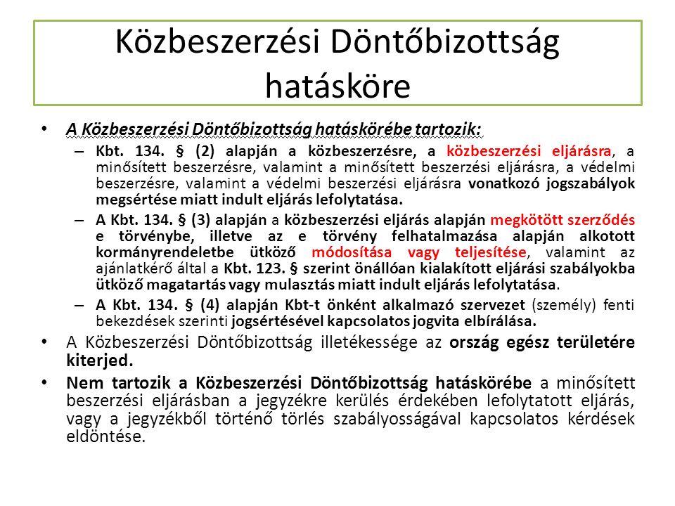 Közbeszerzési Döntőbizottság hatásköre A Közbeszerzési Döntőbizottság hatáskörébe tartozik: – Kbt. 134. § (2) alapján a közbeszerzésre, a közbeszerzés