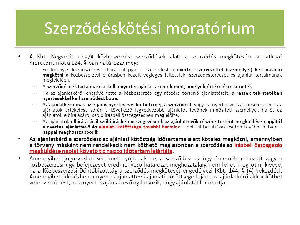 Szerződéskötési moratórium A Kbt. Negyedik rész/A közbeszerzési szerződések alatt a szerződés megkötésére vonatkozó moratóriumot a 124. §-ban határozz