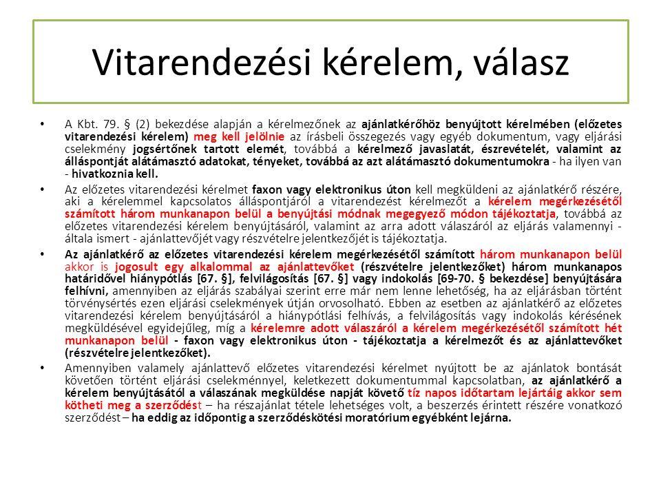 Vitarendezési kérelem, válasz A Kbt. 79. § (2) bekezdése alapján a kérelmezőnek az ajánlatkérőhöz benyújtott kérelmében (előzetes vitarendezési kérele