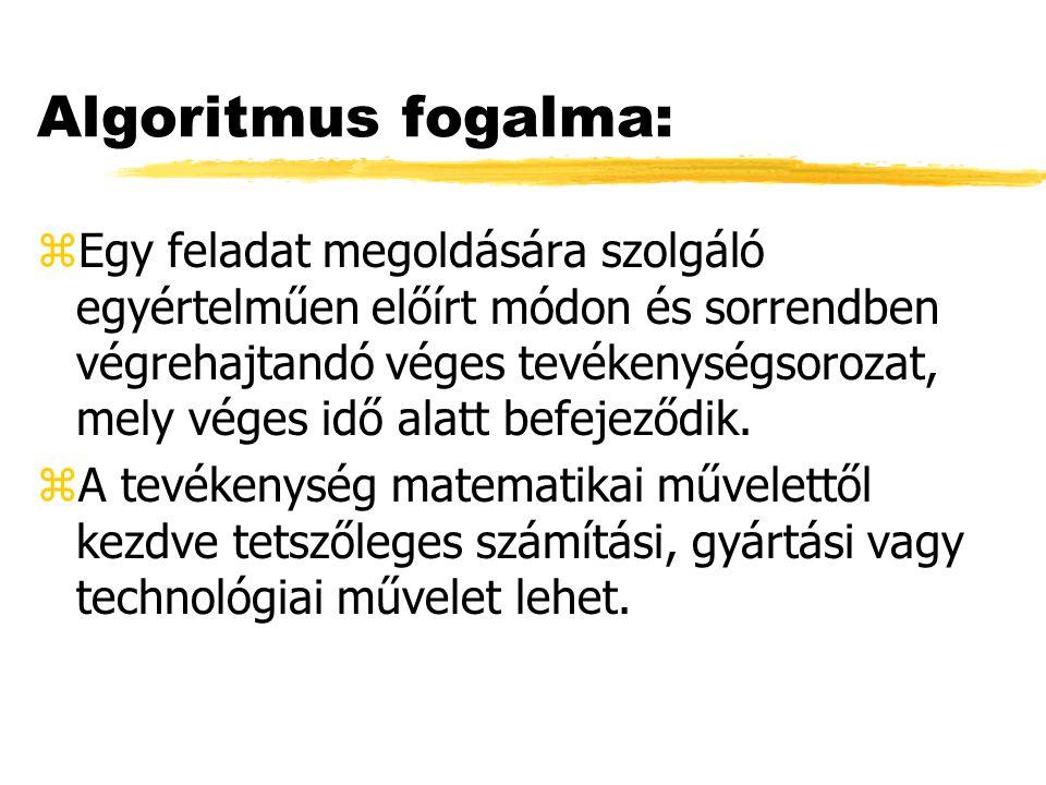 Logikai alapfogalmak: zA feltételek logikai típusúak.