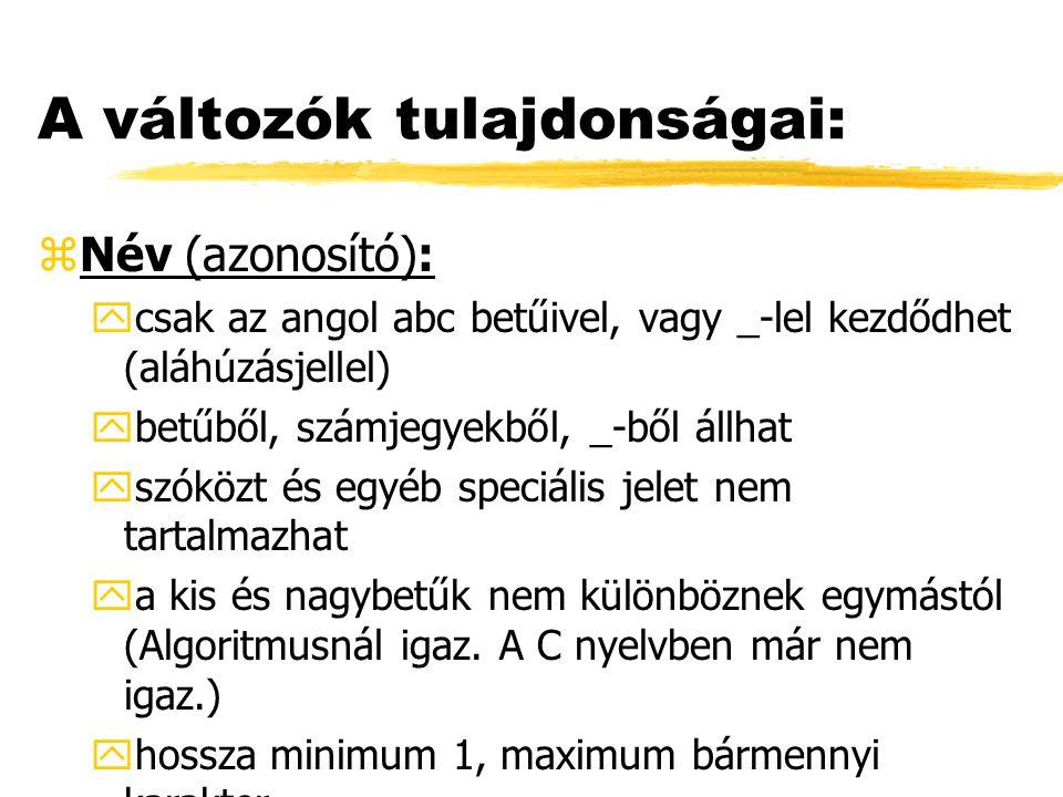 De Morgan tételek: zNOT (A and B) = NOT A or NOT B zNOT (A or B) = NOT A and NOT B