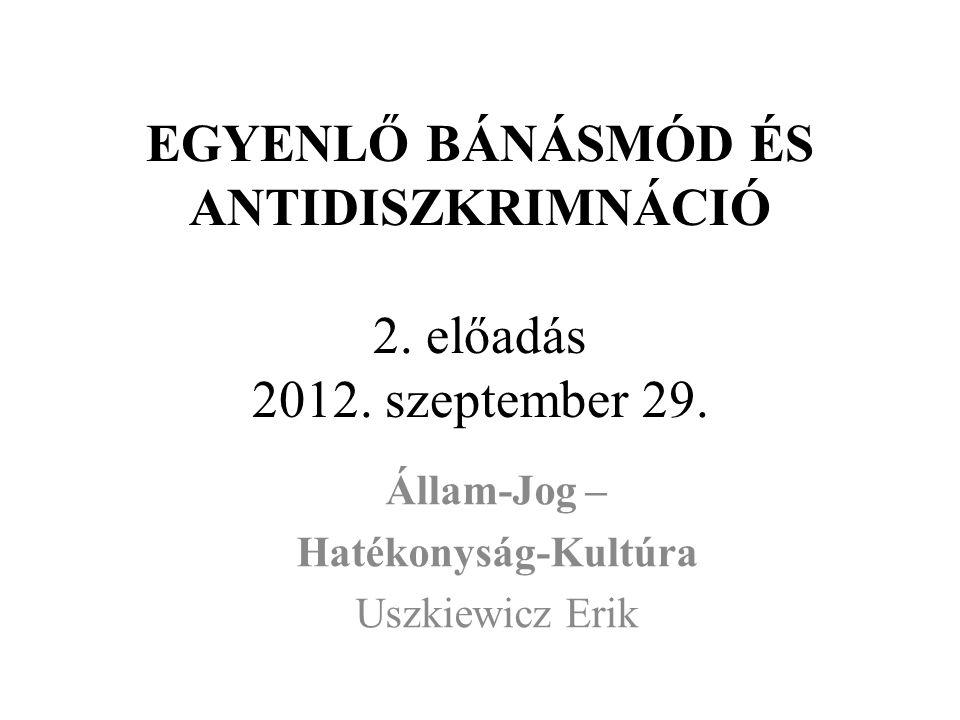 EGYENLŐ BÁNÁSMÓD ÉS ANTIDISZKRIMNÁCIÓ 2. előadás 2012.