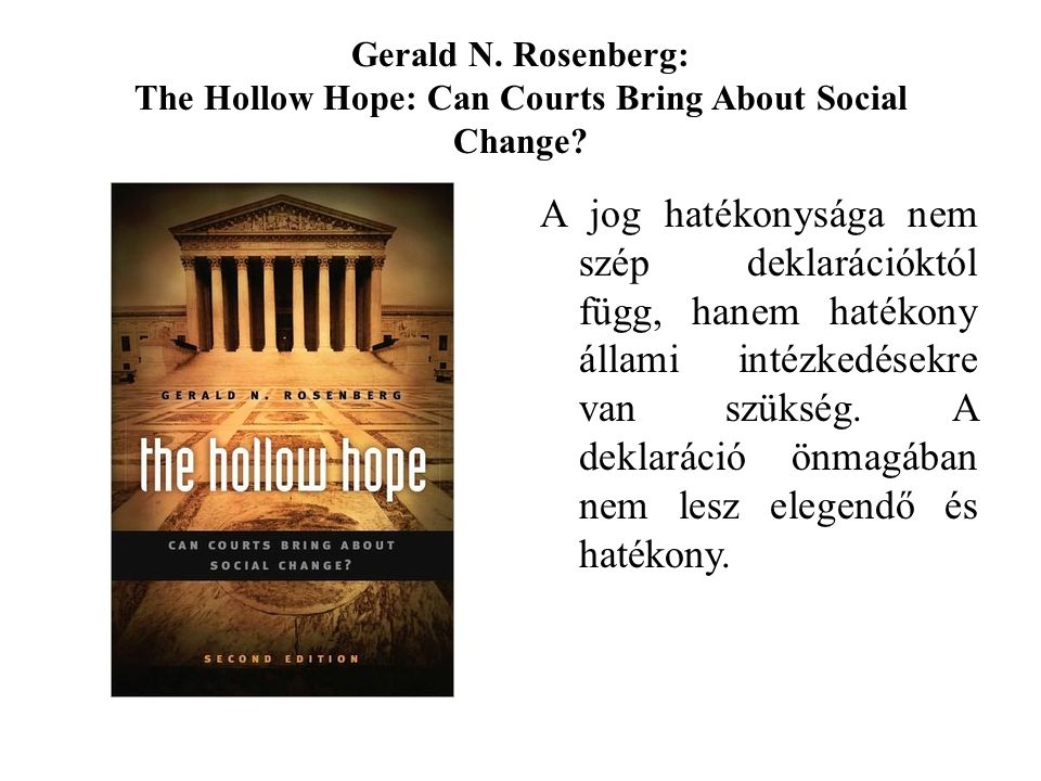 Gerald N. Rosenberg: The Hollow Hope: Can Courts Bring About Social Change.