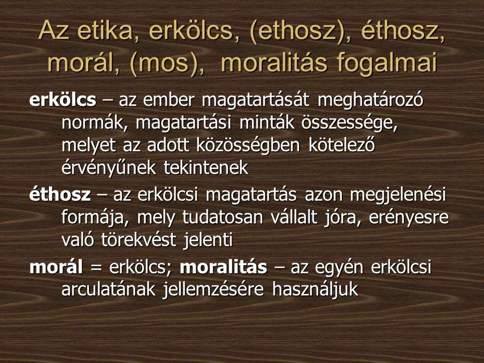 Deskriptív etika (erkölcs vizsgálata tud-os módszerekkel) Deskriptív etika (erkölcs vizsgálata tud-os módszerekkel) Erkölcsszociológia – a társadalom erkölcsi életének tényei érdeklik, a hirdetett és gyakorolt erkölcs tényleges leírása Erkölcsszociológia – a társadalom erkölcsi életének tényei érdeklik, a hirdetett és gyakorolt erkölcs tényleges leírása Erkölcspszichológia – az erkölcsi normák tanulása és interiorizálódása az egyedfejlődés folyamán – T.
