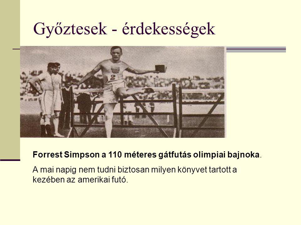 Győztesek - érdekességek Forrest Simpson a 110 méteres gátfutás olimpiai bajnoka.