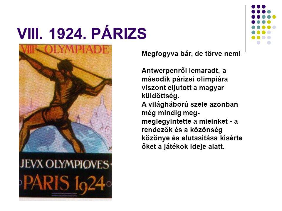 VIII.1924. PÁRIZS Megfogyva bár, de törve nem.
